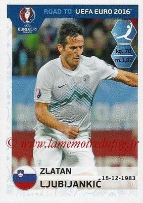 Panini Road to Euro 2016 Stickers - N° 303 - Zlatan LJUBIJANKIC (Slovénie)