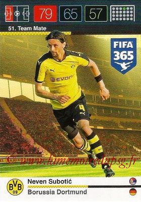 2015-16 - Panini Adrenalyn XL FIFA 365 - N° 051 - Neven SUBOTIC (Borussia Dortmund) (Team Mate)