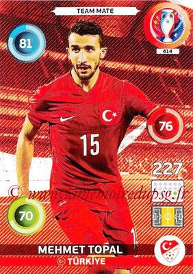 Panini Euro 2016 Cards - N° 414 - Mehmet TOPAL (Turquie)