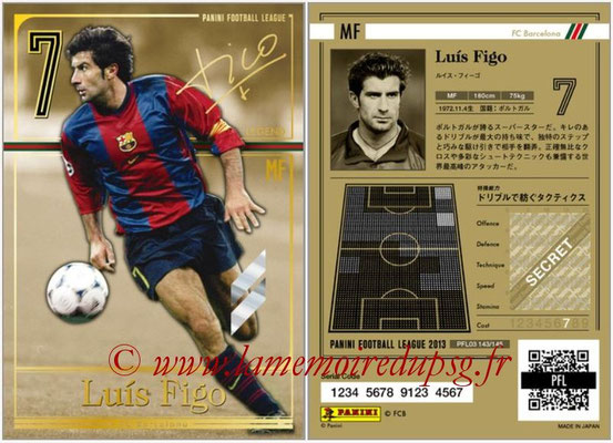 Panini Football League 2013 - PFL03 - N° 143 - Luis Figo (FC Barcelone) (Legend)