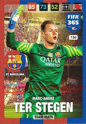 2016-17 - Panini Adrenalyn XL FIFA 365 - N° 136 - Marc-André TER STEGEN (FC Barcelone)