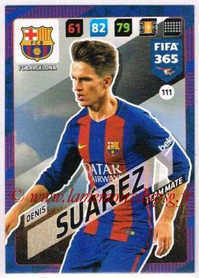 2017-18 - Panini FIFA 365 Cards - N° 111 - Denis SUAREZ (FC Barcelone)