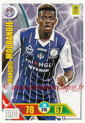 2017-18 - Panini Adrenalyn XL Ligue 1 - N° 329 - François MOUBANDJE (Toulouse)