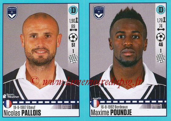 2016-17 - Panini Ligue 1 Stickers - N° 110 + 111 - Nicolas PALLOIS + Maxime POUNDJE (Bordeaux)