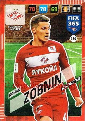 2017-18 - Panini FIFA 365 Cards - N° 330 - Roman ZOBNIN (Spartak Moscou)