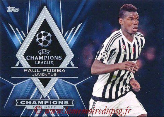 2015-16 - Topps UEFA Champions League Showcase Soccer - N° CP-PP - Paul POGBA (Juventus FC) (Champions Pedigree)