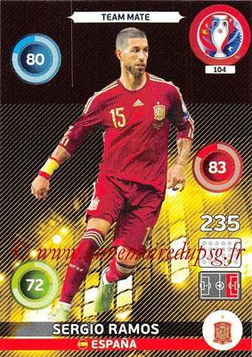 Panini Euro 2016 Cards - N° 104 - Sergio RAMOS (Espagne)