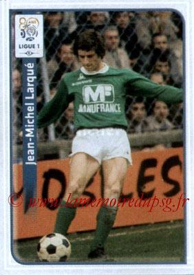 N° X16 - Jean-Michel LARQUE (1977-79, Entraîneur-joueur puis joueur au PSG > 2012-13, rétro)