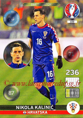 Panini Euro 2016 Cards - N° 150 - Nikola KALINIC (Croatie) (One To Watch)