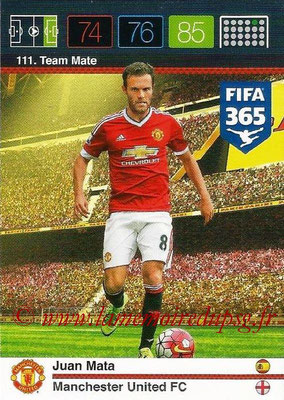2015-16 - Panini Adrenalyn XL FIFA 365 - N° 111 - Juan MATA (Manchester United FC) (Team Mate)