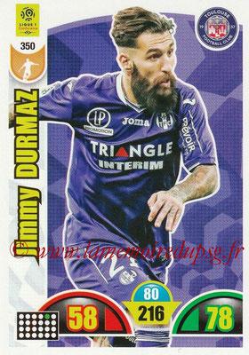 2018-19 - Panini Adrenalyn XL Ligue 1 - N° 350 - Jimmy DURMAZ (Toulouse)