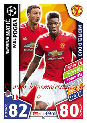 2017-18 - Topps UEFA Champions League Match Attax - N° 162 - Nemanja MATIC + Paul POGBA (Manchester United) (Midfield Duo)