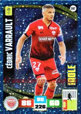 2016-17 - Panini Adrenalyn XL Ligue 1 - N° 387 - Cédric VARRAULT (Dijon) (Idole)