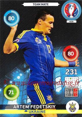 Panini Euro 2016 Cards - N° 428 - Artem FEDETSKIY (Ukraine)