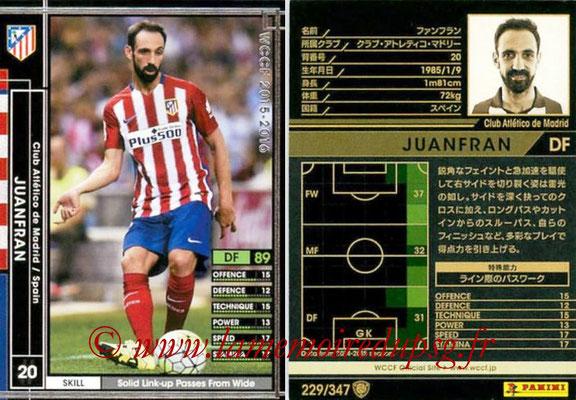 2015-16 - Panini WCCF - N° 229 - JUANFRAN (Club Atlético de Madrid)