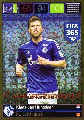 2015-16 - Panini Adrenalyn XL FIFA 365 - N° LE-KH - Klaas-Jan HUNTELAAR (FC Schalke 04) (Limited Edition)