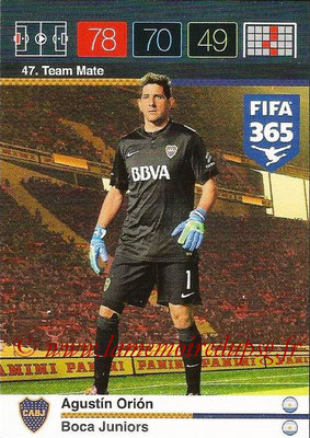 2015-16 - Panini Adrenalyn XL FIFA 365 - N° 047 - Agustin ORION (Boca Juniors) (Team Mate)