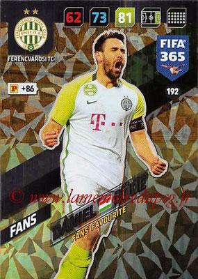 2017-18 - Panini FIFA 365 Cards - N° 192 - Daniel BÖDE (Ferencvaros TC) (Fans' Favourite)