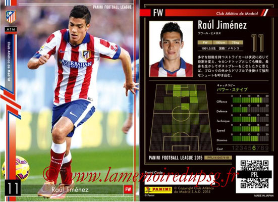 Panini Football League 2015 - PFL14 - N° 047 - Raul JIMENEZ (Club Atletico de Madrid)