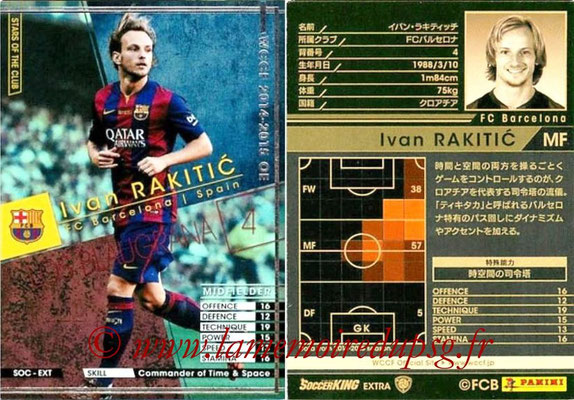 2014-15 - WCCF - N° SOC-EXT03 - Ivan RAKITIC (FC Barcelone) (Stars of The Club) (Extra)