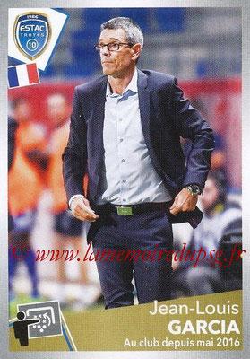 2017-18 - Panini Ligue 1 Stickers - N° 516 - Jean-Louis GARCIA (Entraîneur Troyes)