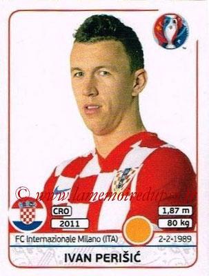 Panini Euro 2016 Stickers - N° 451 - Ivan PERISIC (Croatie)