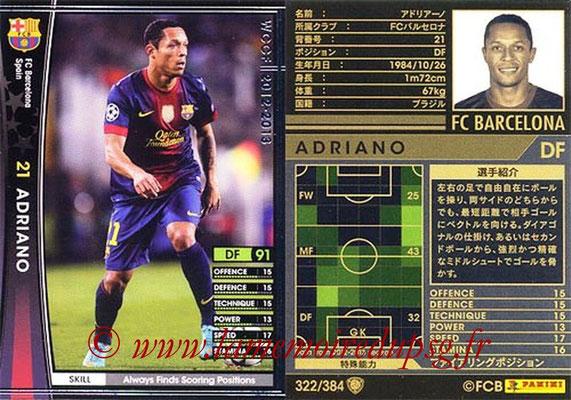 2012-13 - WCCF - N° 322 - ADRIANO (FC Barcelone)