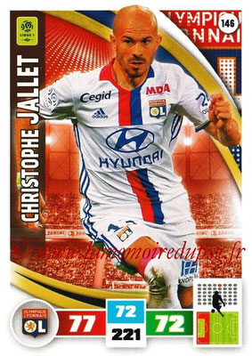 2016-17 - Panini Adrenalyn XL Ligue 1 - N° 146 - Christophe JALLET (Lyon)