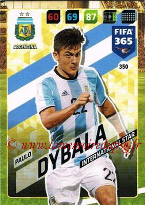2017-18 - Panini FIFA 365 Cards - N° 350 - Paulo DYBALA (Argentine) (International Star)