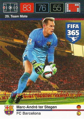 2015-16 - Panini Adrenalyn XL FIFA 365 - N° 029 - Marc-André TER STEGEN (FC Barcelone) (Team Mate)
