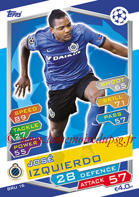 2016-17 - Topps UEFA Champions League Match Attax - N° BRU16 - Jose IZQUIERDO (Club Brugge KV)