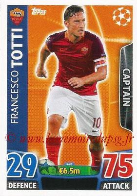 2015-16 - Topps UEFA Champions League Match Attax - N° 448 - Francesco TOTTI (AS Roma) (Captain)