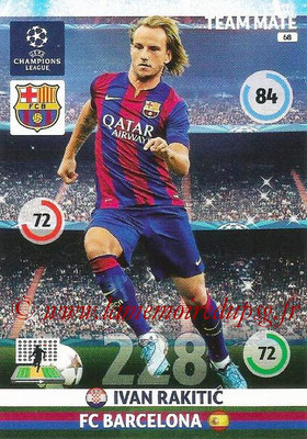 2014-15 - Adrenalyn XL champions League N° 068 - Ivan RAKITIC (FC Barcelone)