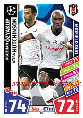 2017-18 - Topps UEFA Champions League Match Attax - N° 342 - Oguzhan ÖZYAKUP + Atiba HUTCHINSON (Besiktas JK) (Midfield Duo)