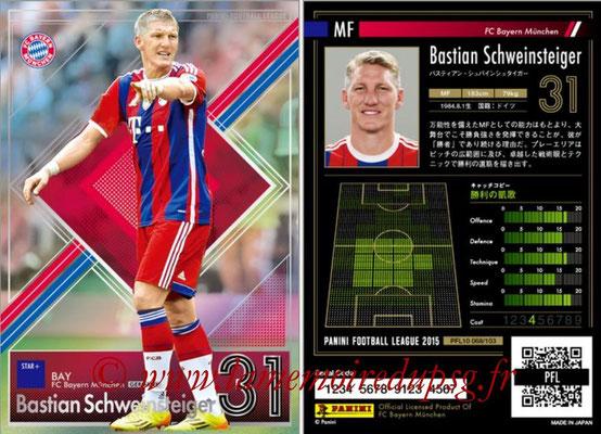 Panini Football League 2015 - PFL10 - N° 068 - Bastian SCHWEISTEIGER (Bayern Munich) (Star +)