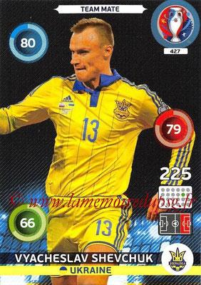 Panini Euro 2016 Cards - N° 427 - Vyacheslav SHEVCHUK (Ukraine)