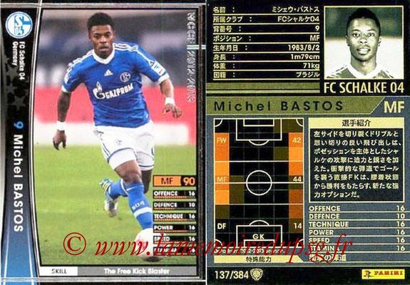 2012-13 - WCCF - N° 137 - Michel BASTOS (FC Schalke 04)