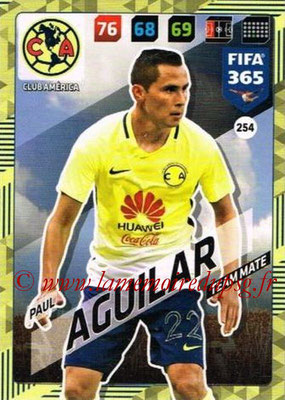 2017-18 - Panini FIFA 365 Cards - N° 254 - Paul AGUILAR (Club America)