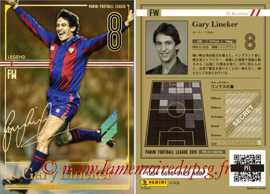 Panini Football League 2015 - PFL12 - N° 103 - Gary LINEKER (FC Barcelone) (Legend)