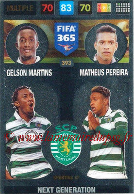 2016-17 - Panini Adrenalyn XL FIFA 365 - N° 393 - GELSON MARTINS + MATHEUS PEREIRA (Sporting CP) (Next Generation)