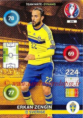 Panini Euro 2016 Cards - N° 378 - Erkan ZENGIN (Suède) (Dynamo)