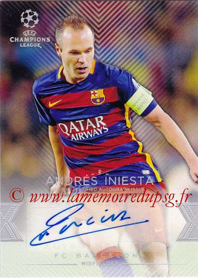 2015-16 - Topps UEFA Champions League Showcase Soccer - N° CLA-AI - Andrés INIESTA (FC Barcelone) (Base Autographs Cards)