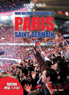 2015-11-03 - Mon histoire passionnée du Paris Saint-Germain (Hugo Sport, 224 pages)