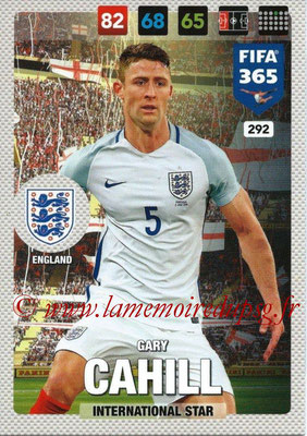 2016-17 - Panini Adrenalyn XL FIFA 365 - N° 292 - Gary CAHILL (Angleterre) (International Star)