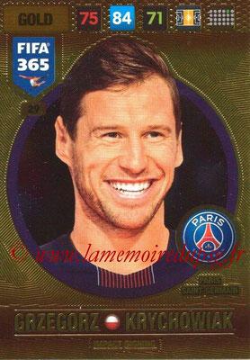 2016-17 - Panini Adrenalyn XL FIFA 365 - N° 029 - Grzegorz KRYCHOWIAK (Paris Saint-Germain) (Impact Signing)