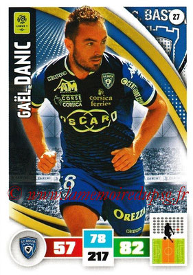 2016-17 - Panini Adrenalyn XL Ligue 1 - N° 027 - Gaël DANIC (Bastia)