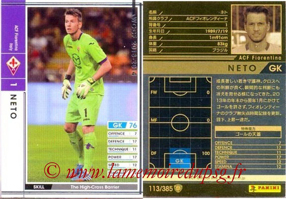 2013-14 - WCCF - N° 113 - NETO (ACF Fiorentina)