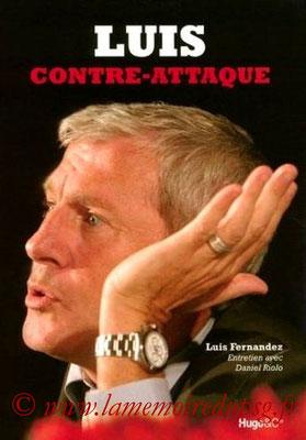 2008-03-26 - Luis Fernandez, Luis contre attaque (Edition Hugo & Compagnie, 193 pages)