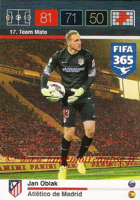 2015-16 - Panini Adrenalyn XL FIFA 365 - N° 017 - Jan OBLAK (Atlético de Madrid) (Team Mate)