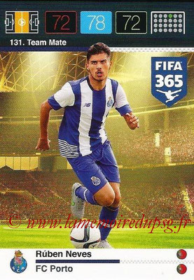 2015-16 - Panini Adrenalyn XL FIFA 365 - N° 131 - Ruben NEVES (FC Porto) (Team Mate)